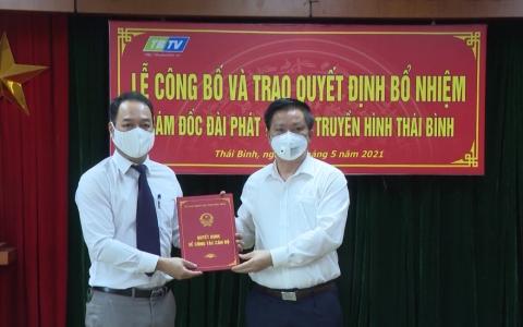Công bố và trao quyết định bổ nhiệm Giám đốc Đài PT-TH Thái Bình