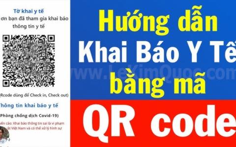 Hướng dẫn khai báo y tế bằng mã QR Code