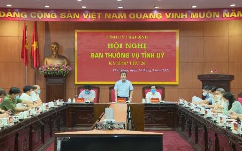 Ban Thường vụ Tỉnh ủy Thái Bình thảo luận một số nội dung quan trọng