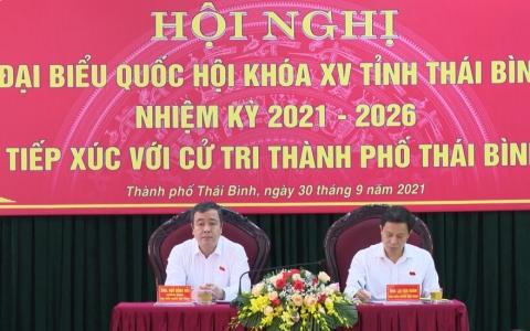 Bí thư Tỉnh ủy, Trưởng đoàn đại biểu Quốc hội tiếp xúc cử tri thành phố Thái Bình